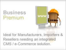 Business Premium - Ideal for Manufacturers, Importers & Resellers needing an integrated CMS / e-Commerce solution.